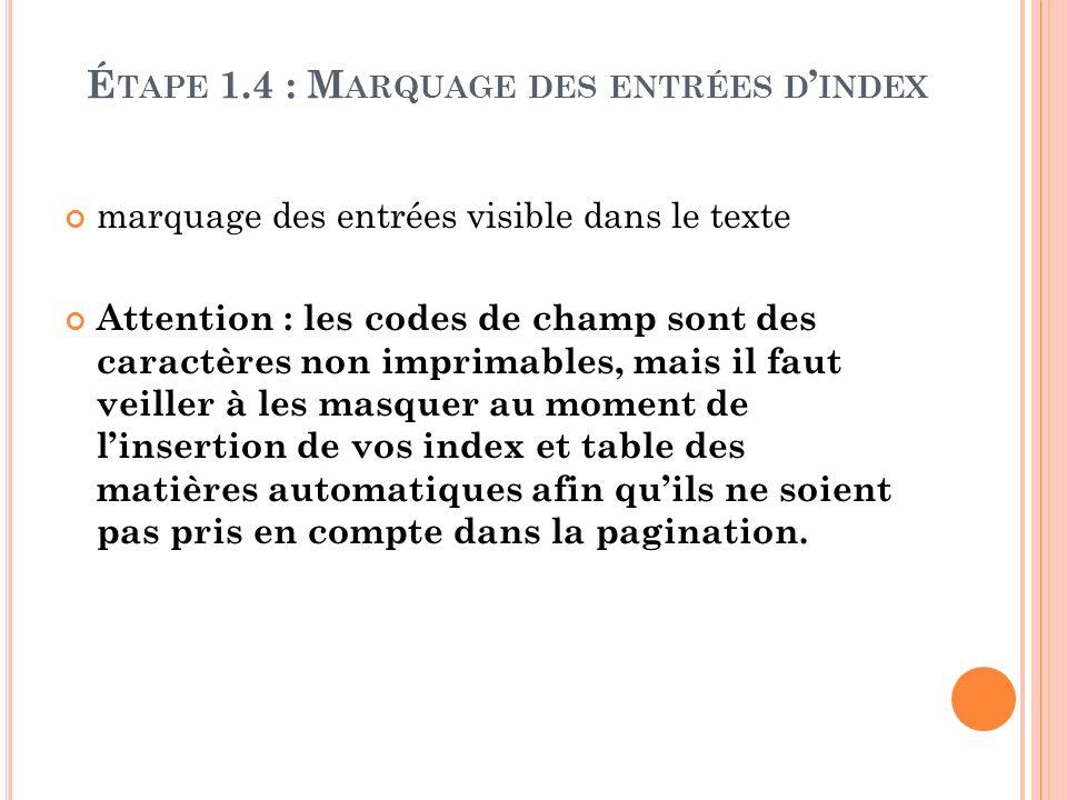 marquage des entrées visible dans le texte Attention : les codes de champ sont des caractères non imprimables, mais il faut veiller à les masquer au m