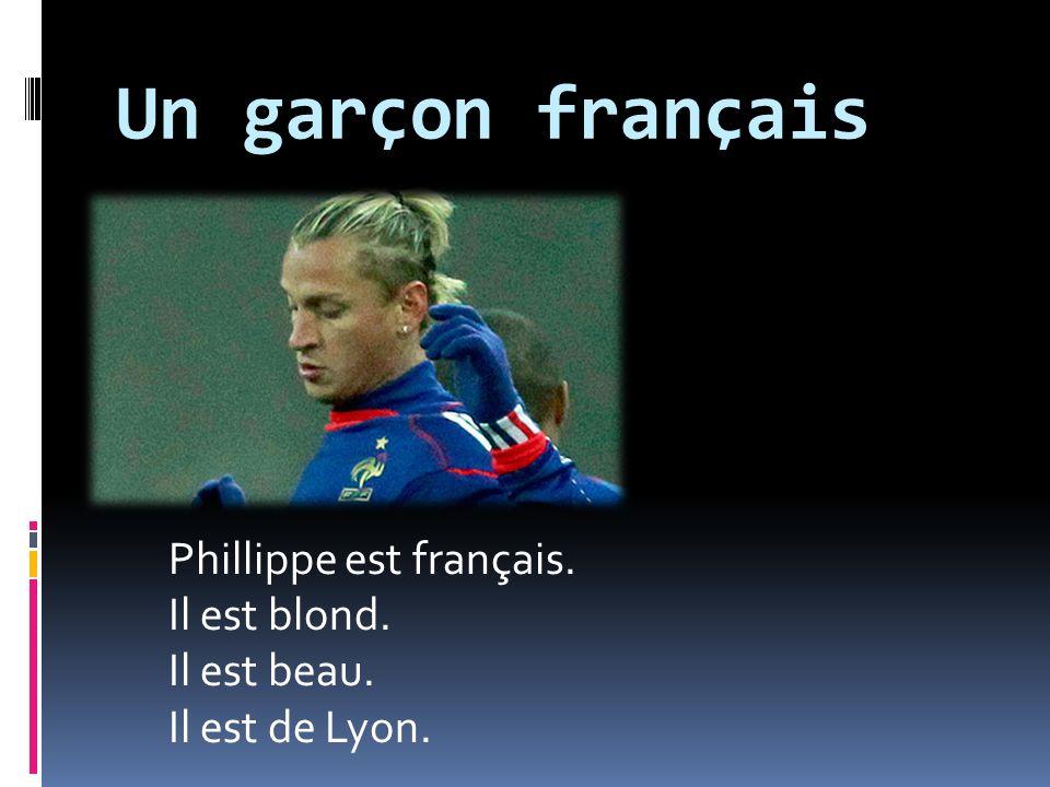 Gabrielle Phillippe Gabrielle est française.Phillippe est français.