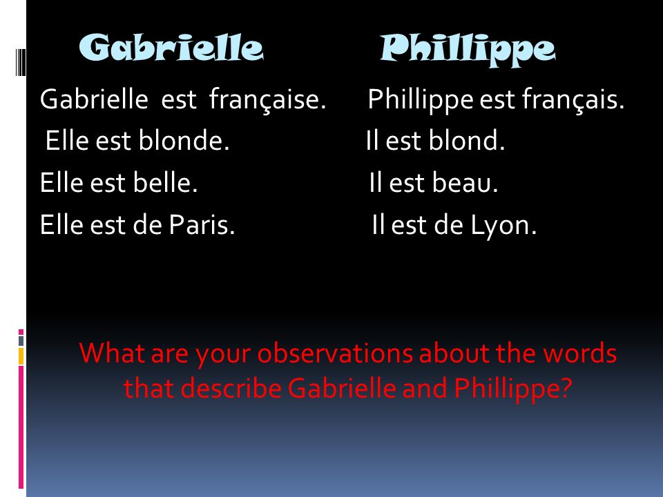Based on the descriptions of Gabrielle and Phillippe,which adjectives below would describe a girl.