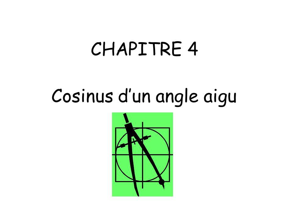 Objectifs: -Utiliser, pour un triangle rectangle, la relation entre le cosinus d un angle aigu et les longueurs des deux côtés adjacents.