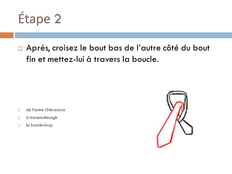 Étape 2 Aprés, croisez le bout bas de lautre côté du bout fin et mettez-lui à travers la boucle.