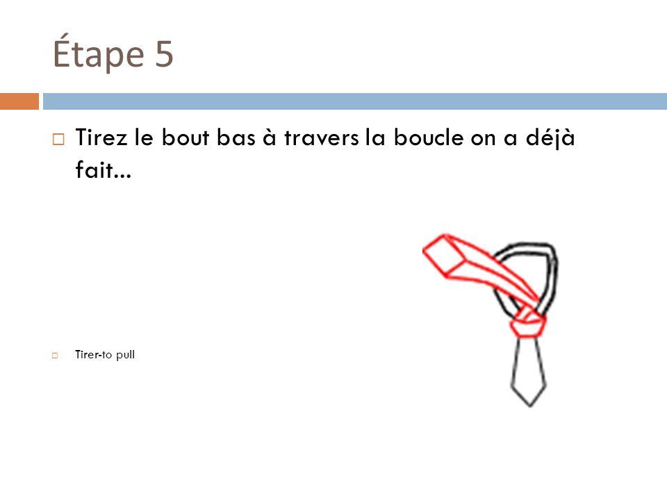 Étape 6 Et finalement, glissez le bout fin pour serrer le nœud.