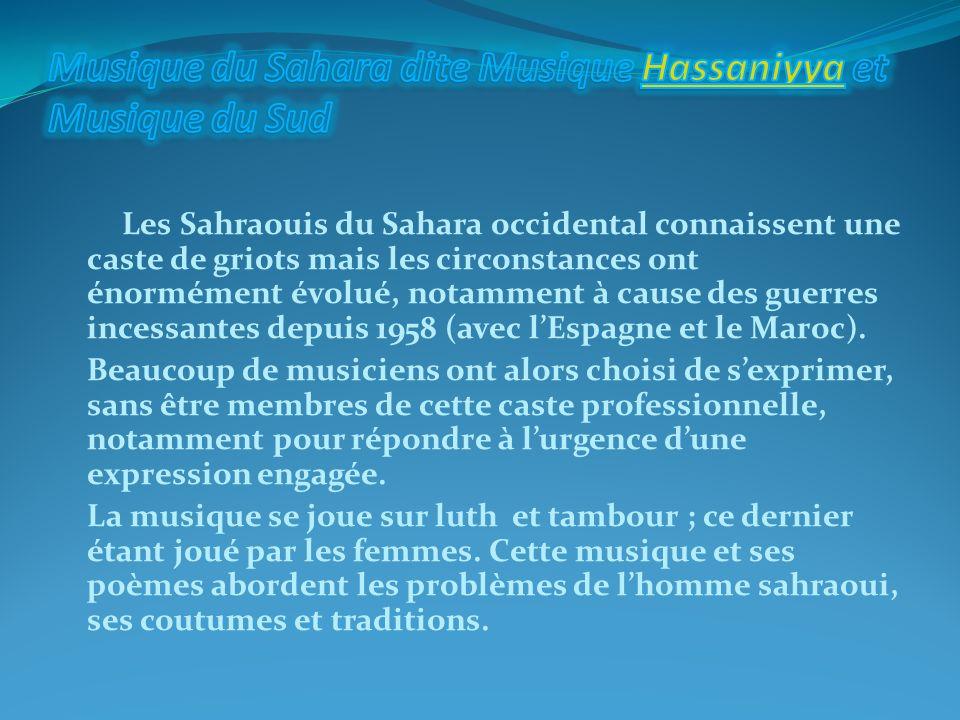 Les Sahraouis du Sahara occidental connaissent une caste de griots mais les circonstances ont énormément évolué, notamment à cause des guerres incessa