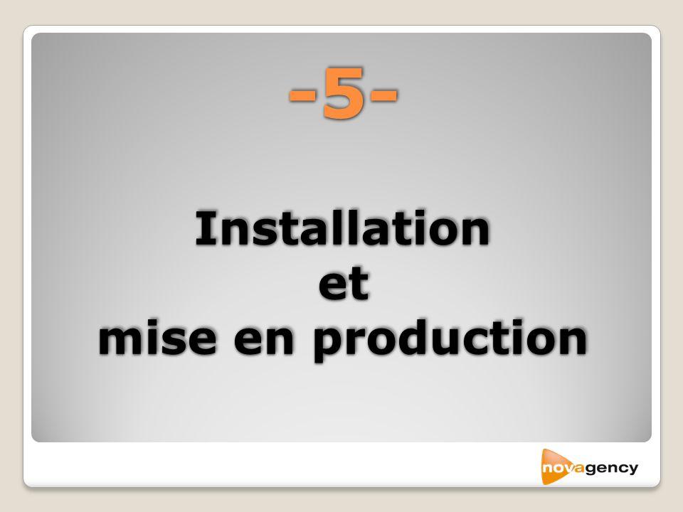 -5- Installation et mise en production