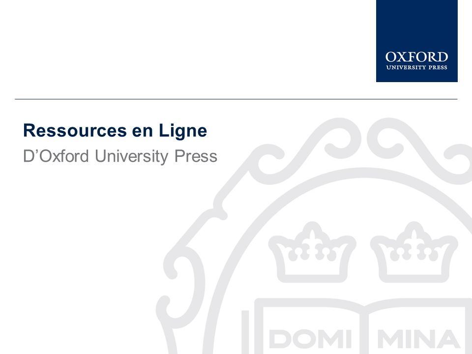 Online Resources from Oxford University Press Ressources en Ligne DOxford University Press
