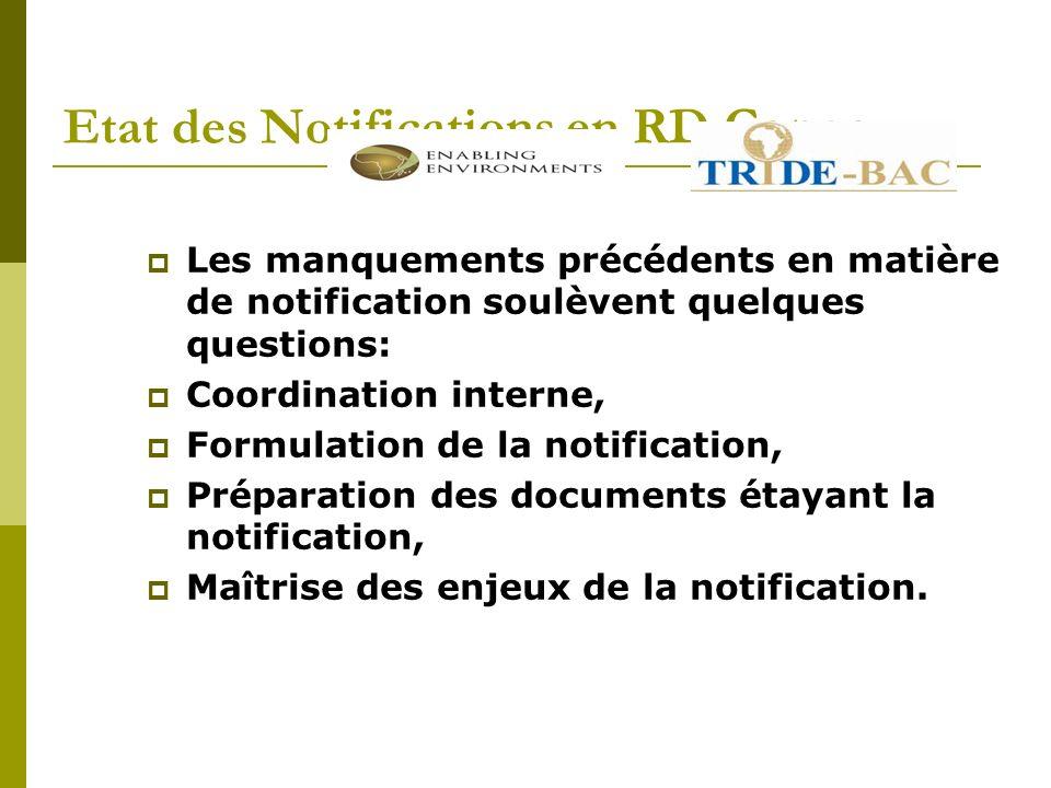 Etat des Notifications en RD Congo Les manquements précédents en matière de notification soulèvent quelques questions: Coordination interne, Formulati
