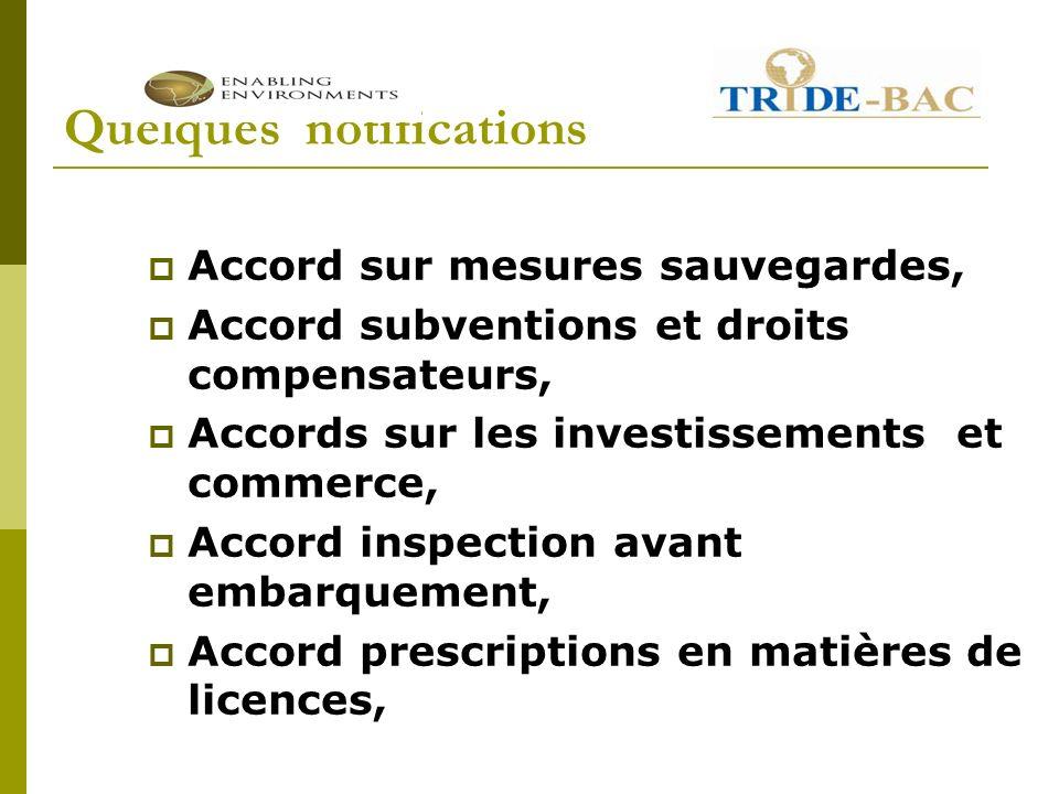 Quelques notifications Accord sur mesures sauvegardes, Accord subventions et droits compensateurs, Accords sur les investissements et commerce, Accord