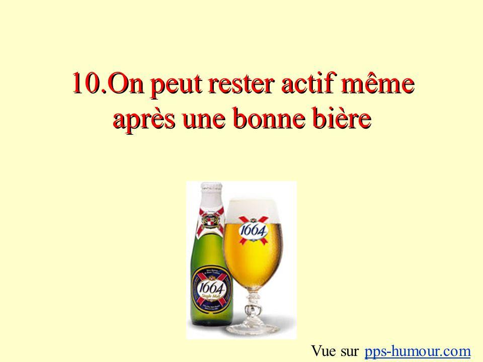 10.On peut rester actif même après une bonne bière Vue sur pps-humour.compps-humour.com