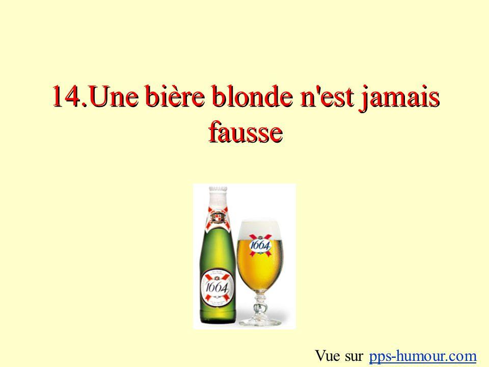 14.Une bière blonde n est jamais fausse Vue sur pps-humour.compps-humour.com