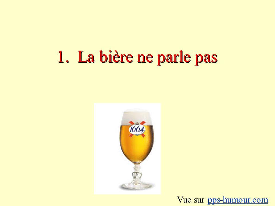 1. La bière ne parle pas Vue sur pps-humour.compps-humour.com