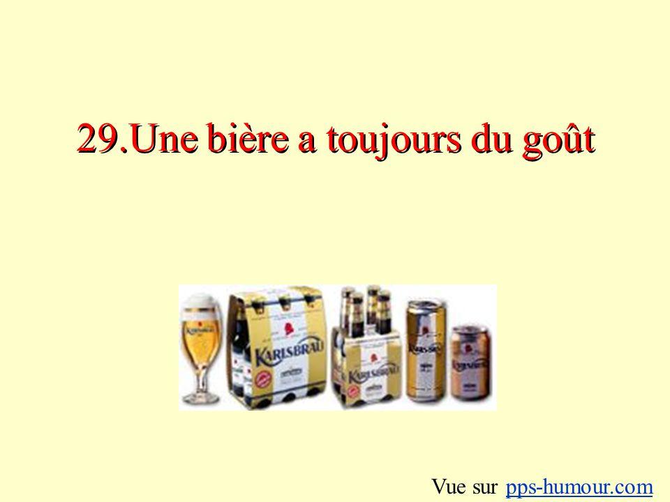 29.Une bière a toujours du goût Vue sur pps-humour.compps-humour.com