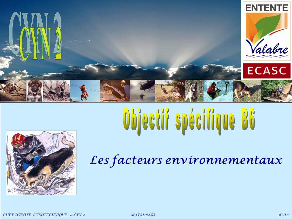 Les facteurs environnementaux CHEF DUNITE CYNOTECHNIQUE - CYN 2 MAJ 01/02/08 01/10