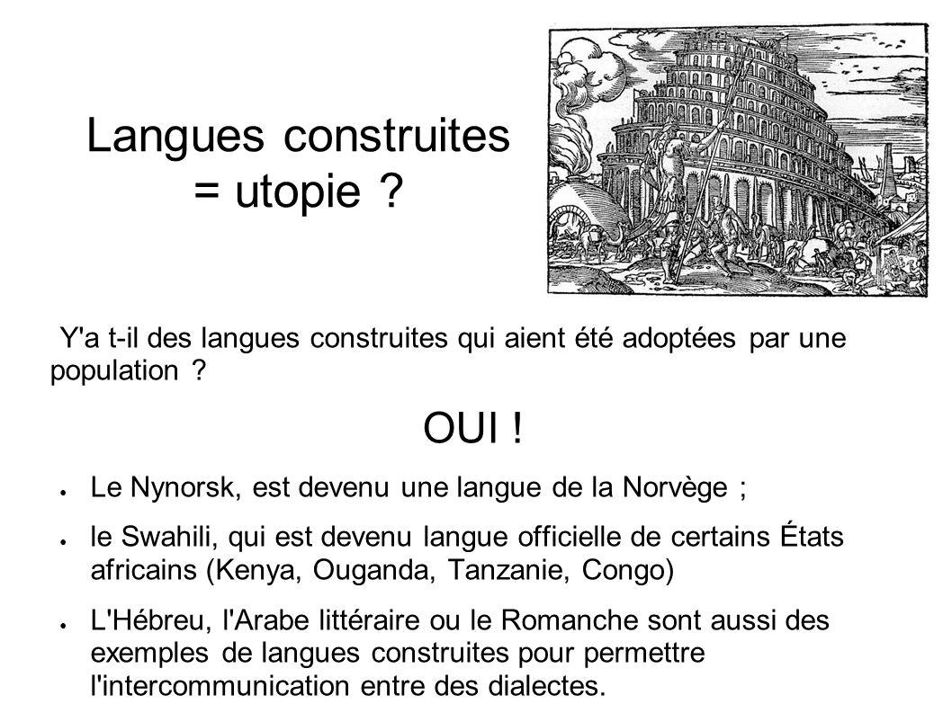 Langues construites = utopie ? Y'a t-il des langues construites qui aient été adoptées par une population ? OUI ! Le Nynorsk, est devenu une langue de