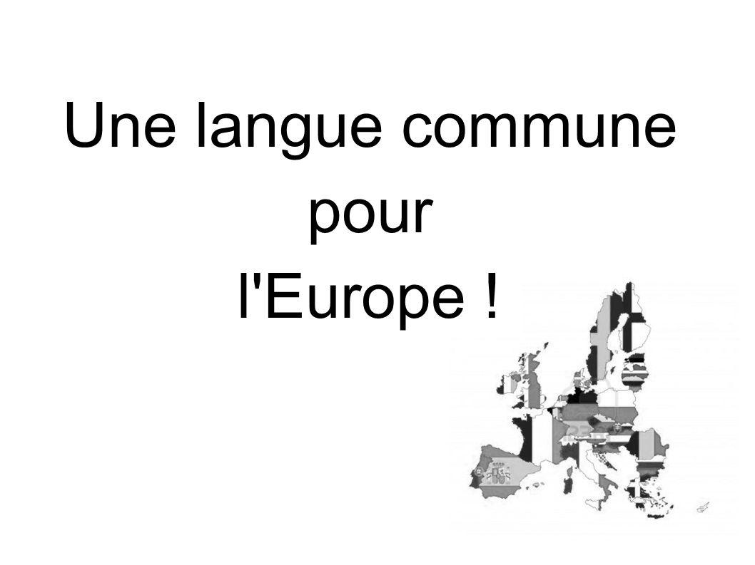 Une langue commune pour l'Europe !