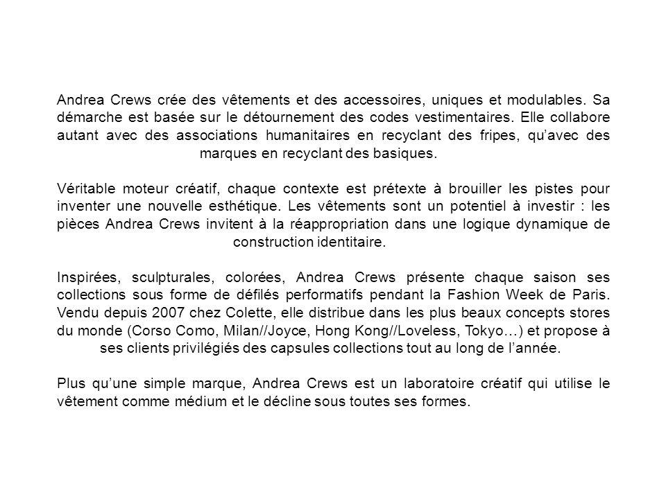 Andrea Crews crée des vêtements et des accessoires, uniques et modulables. Sa démarche est basée sur le détournement des codes vestimentaires. Elle co