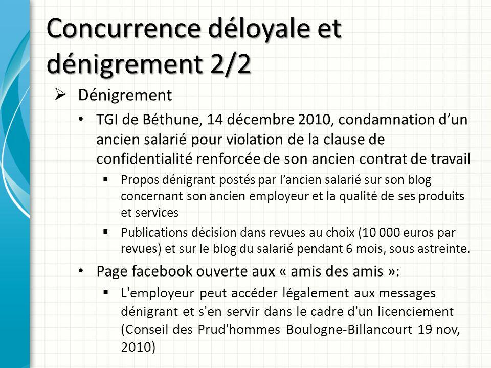 Concurrence déloyale et dénigrement 2/2 Dénigrement TGI de Béthune, 14 décembre 2010, condamnation dun ancien salarié pour violation de la clause de c