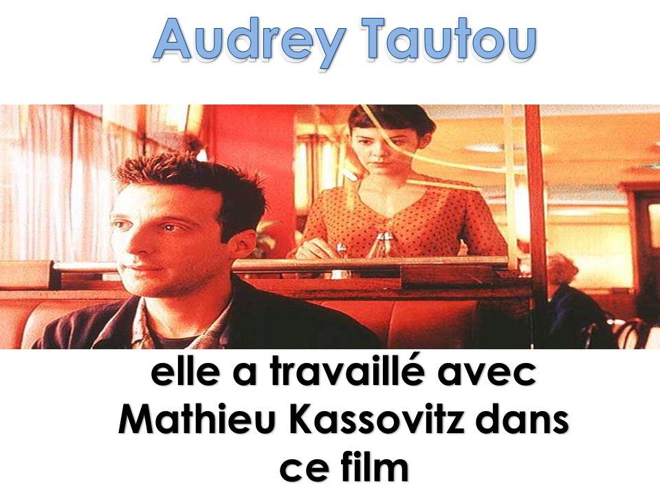 Audrey Tautou elle a travaillé avec Mathieu Kassovitz dans ce film