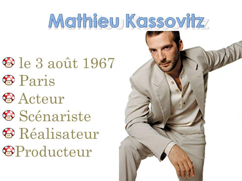 Matthieu Kassovitz le 3 août 1967 Paris Acteur Scénariste Réalisateur Producteur