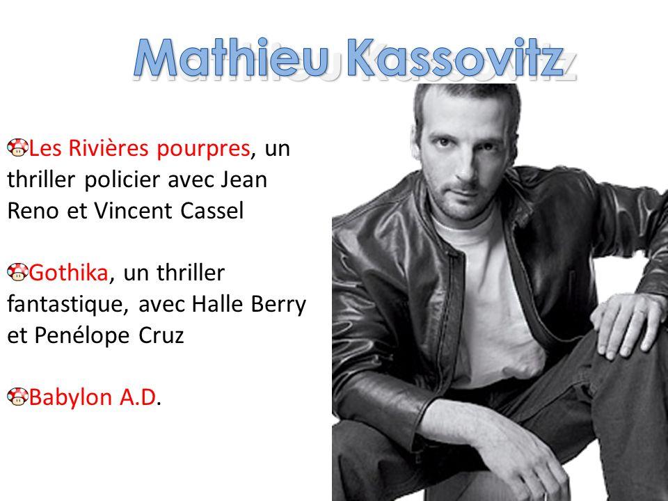 Matthieu Kassovitz Les Rivières pourpres, un thriller policier avec Jean Reno et Vincent Cassel Gothika, un thriller fantastique, avec Halle Berry et