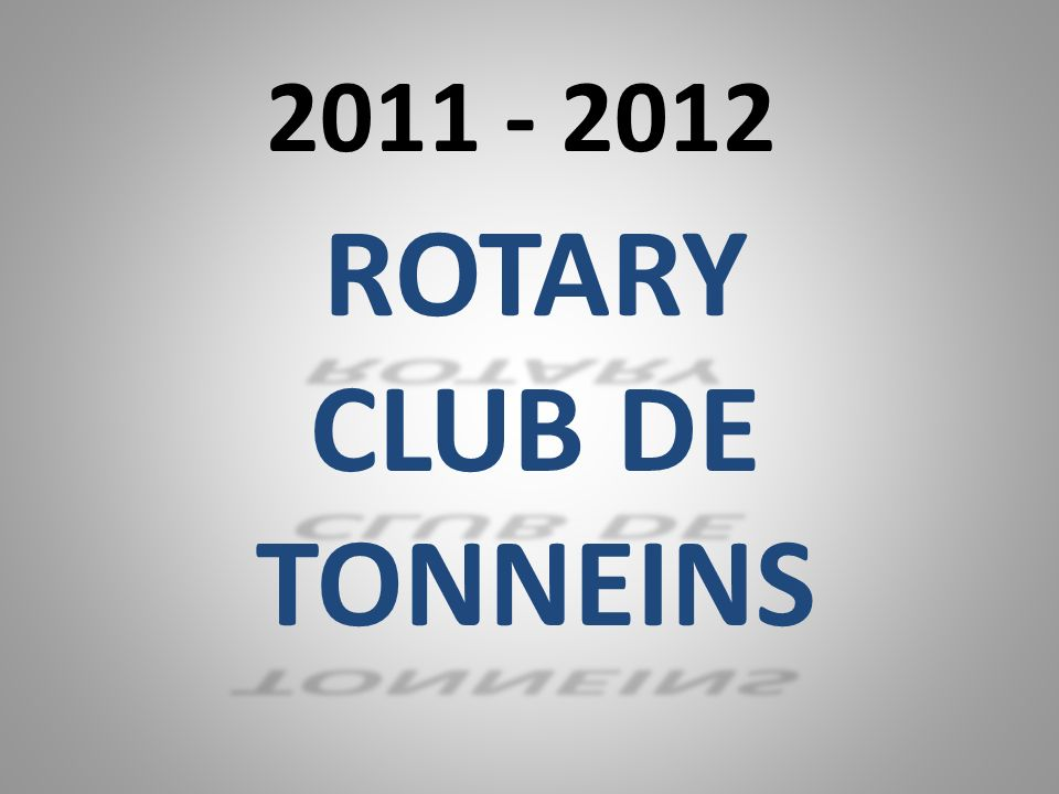 2011 - 2012 ROTARY CLUB DE TONNEINS