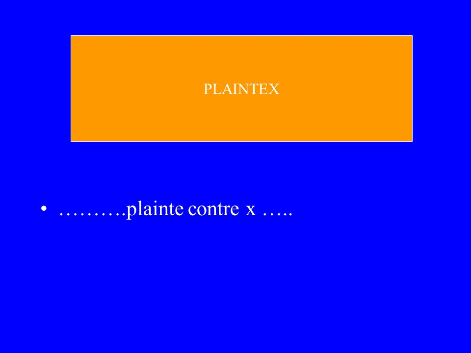 ……….plainte contre x ….. PLAINTEX