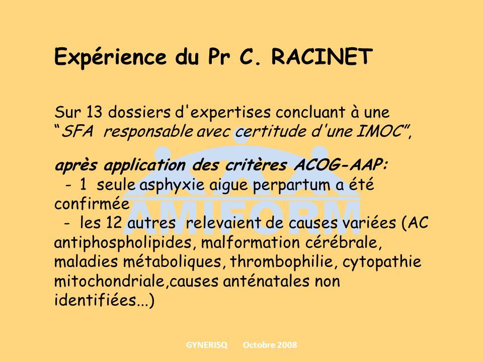 Expérience du Pr C. RACINET Sur 13 dossiers d'expertises concluant à uneSFA responsable avec certitude d'une IMOC, après application des critères ACOG