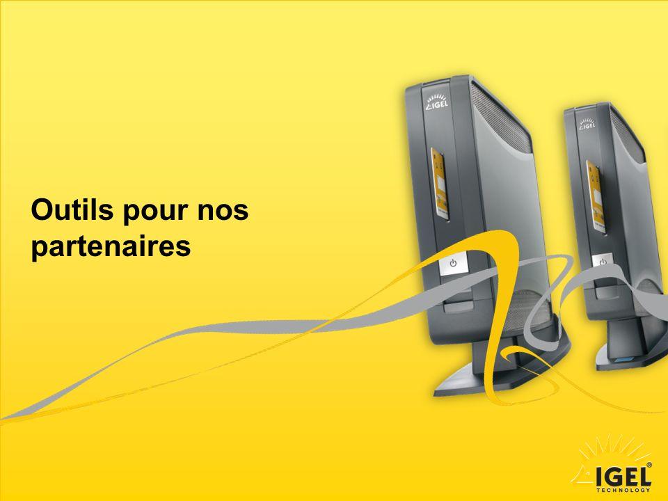Sebastien Besnard – Partner Account Manager 12 IGEL Technology | AIP Training Nov 2012 Outils pour nos partenaires
