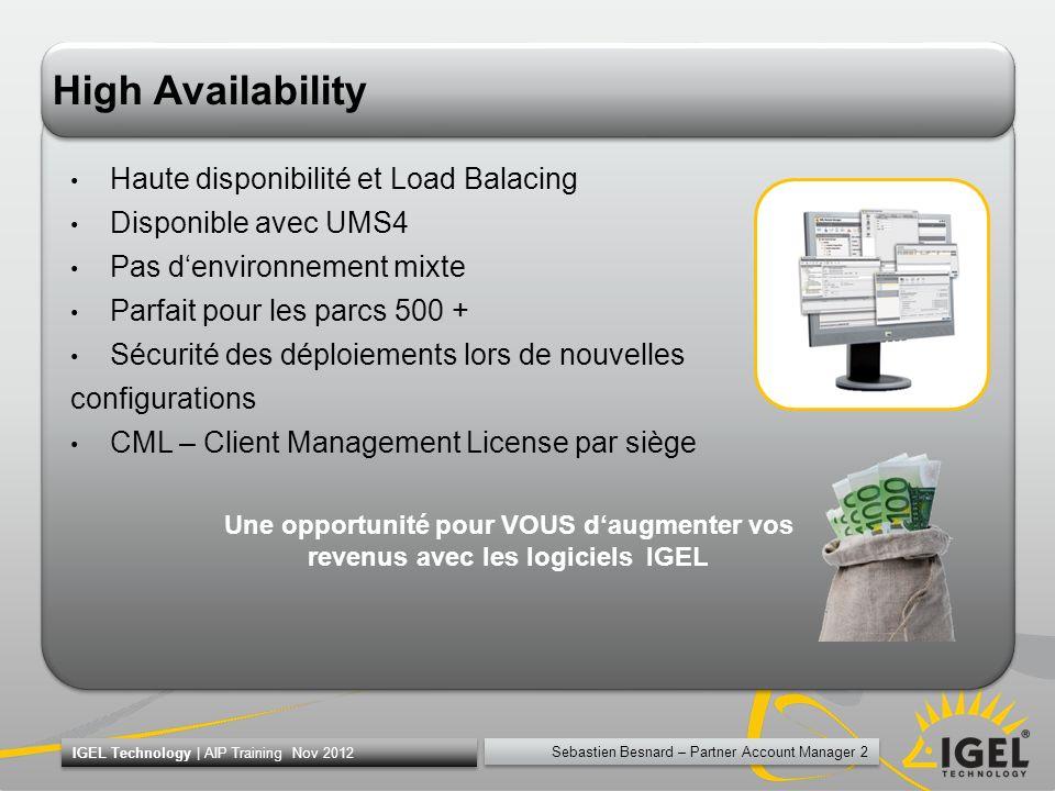 Sebastien Besnard – Partner Account Manager 2 IGEL Technology | AIP Training Nov 2012 High Availability Haute disponibilité et Load Balacing Disponibl