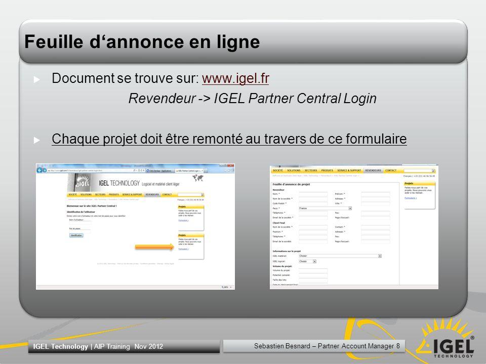 Sebastien Besnard – Partner Account Manager 8 IGEL Technology | AIP Training Nov 2012 Feuille dannonce en ligne Document se trouve sur: www.igel.frwww