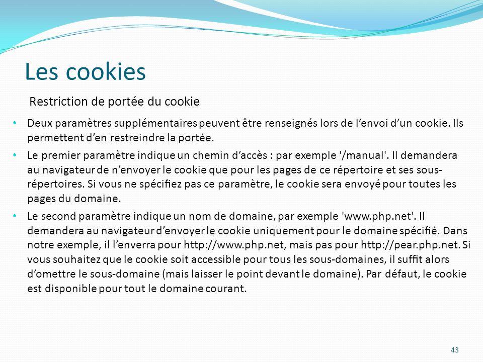 Les cookies 43 Deux paramètres supplémentaires peuvent être renseignés lors de lenvoi dun cookie.