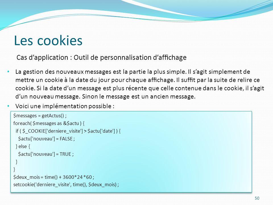Les cookies 50 La gestion des nouveaux messages est la partie la plus simple.