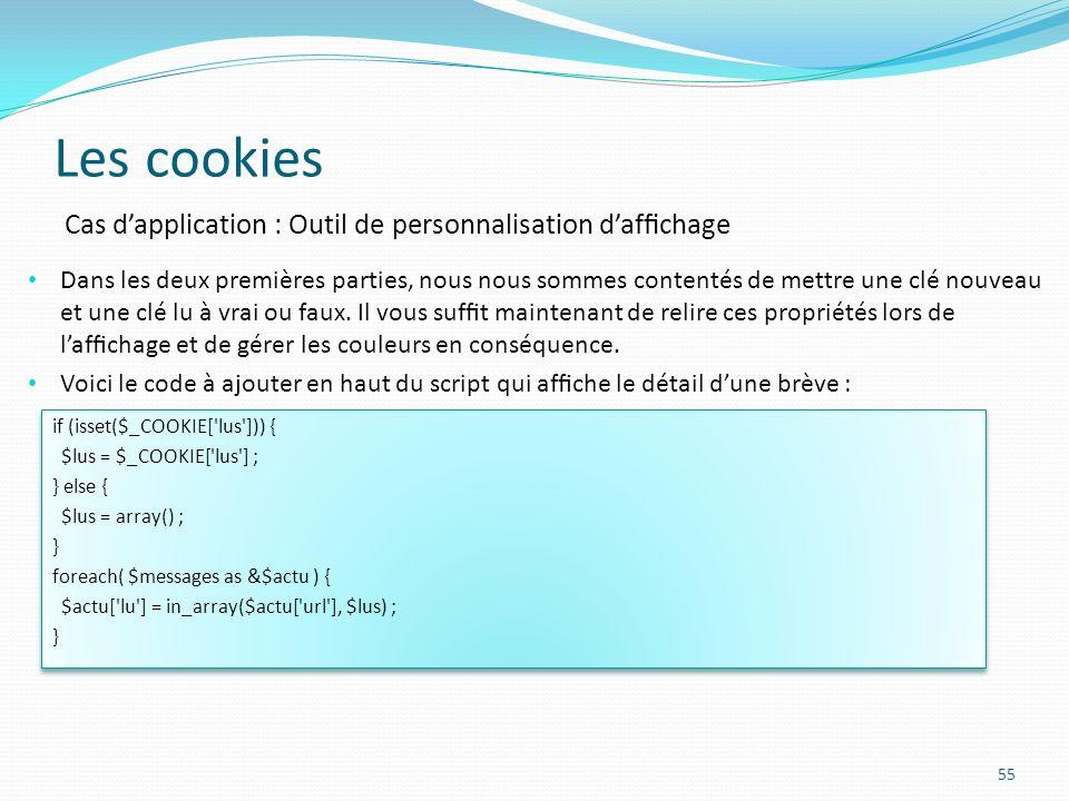 Les cookies 55 Dans les deux premières parties, nous nous sommes contentés de mettre une clé nouveau et une clé lu à vrai ou faux.