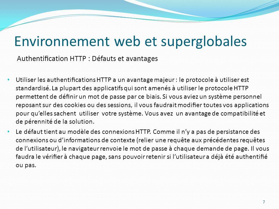 Environnement système Environnement web et superglobales 28 Les variables denvironnement du système sont accessibles à travers la superglobale $_ENV[].