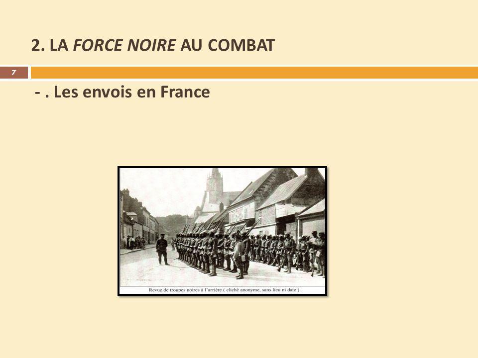-. Les envois en France 2. LA FORCE NOIRE AU COMBAT 7