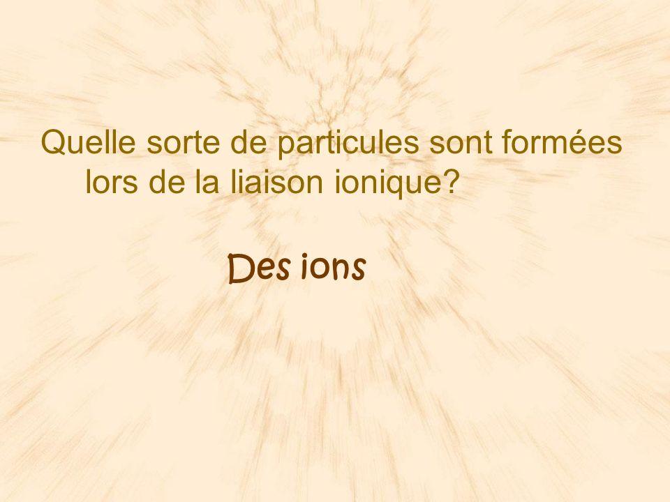 Quels sont les éléments qui ont le plus tendance à former des liaisons ioniques.