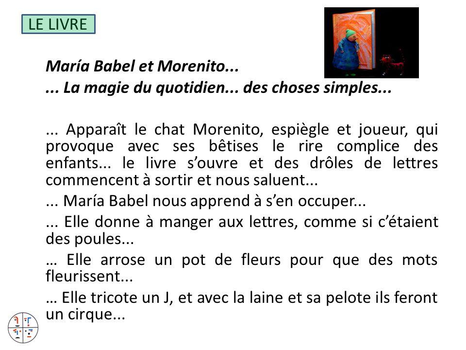 LE LIVRE María Babel et Morenito...... La magie du quotidien... des choses simples...... Apparaît le chat Morenito, espiègle et joueur, qui provoque a