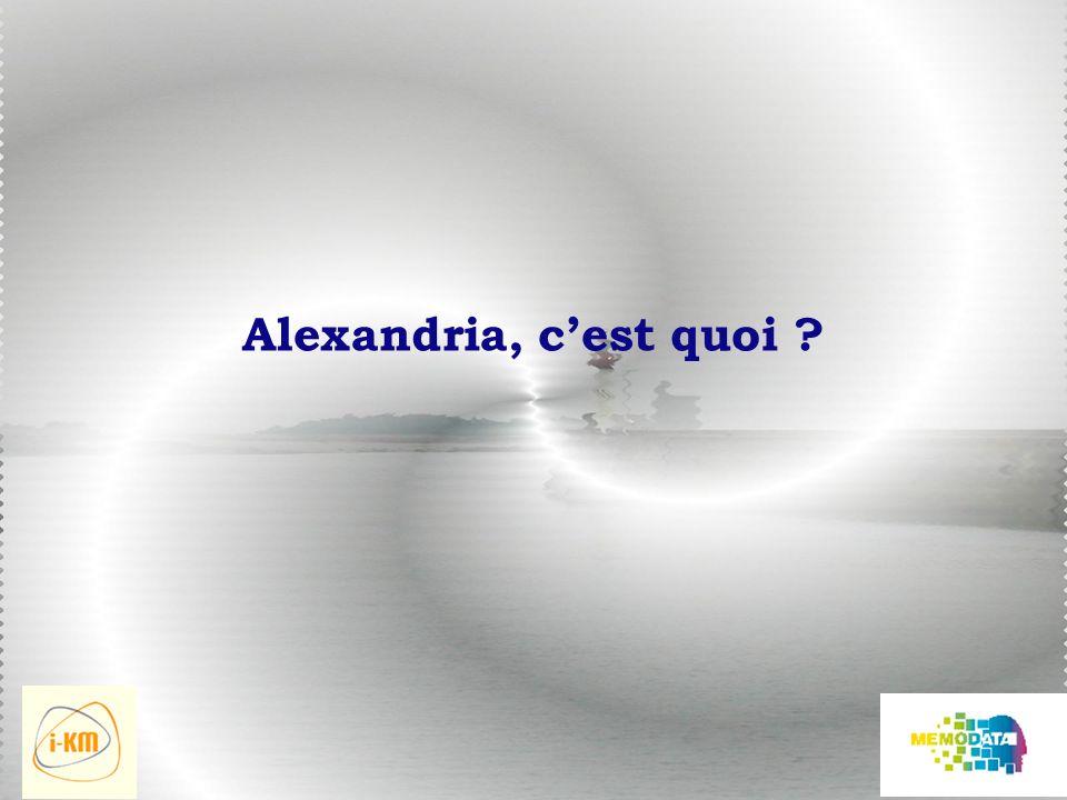Alexandria, cest quoi