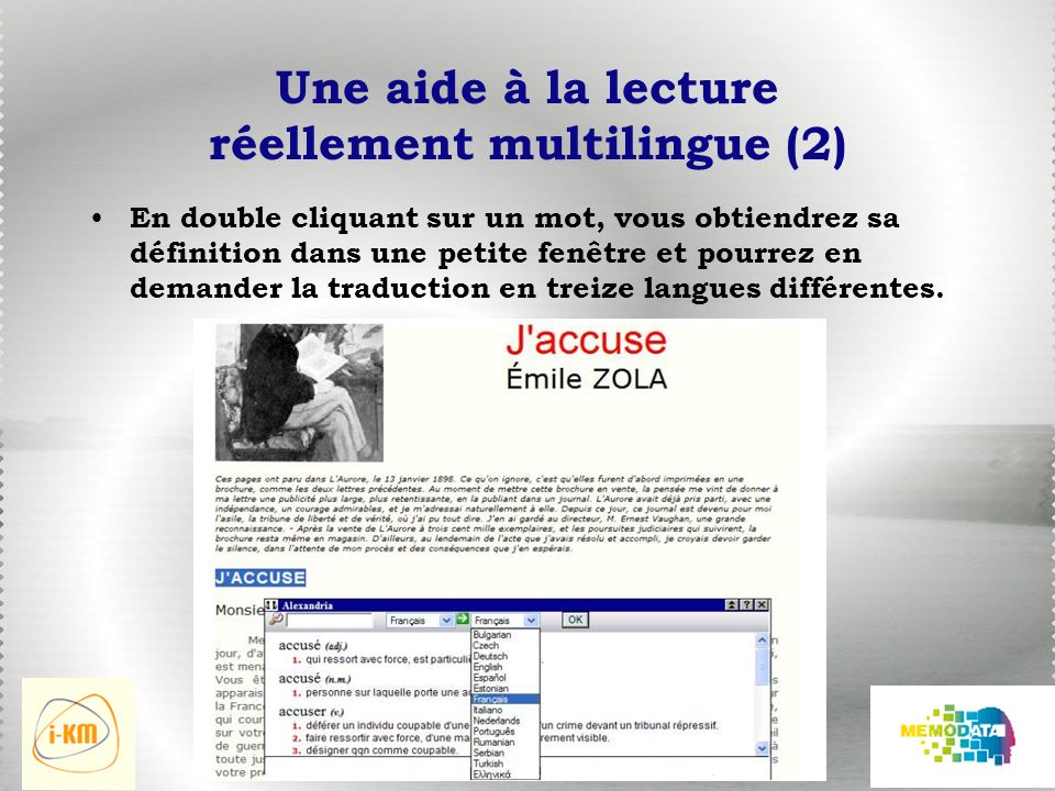 Une aide à la lecture réellement multilingue (2) En double cliquant sur un mot, vous obtiendrez sa définition dans une petite fenêtre et pourrez en demander la traduction en treize langues différentes.