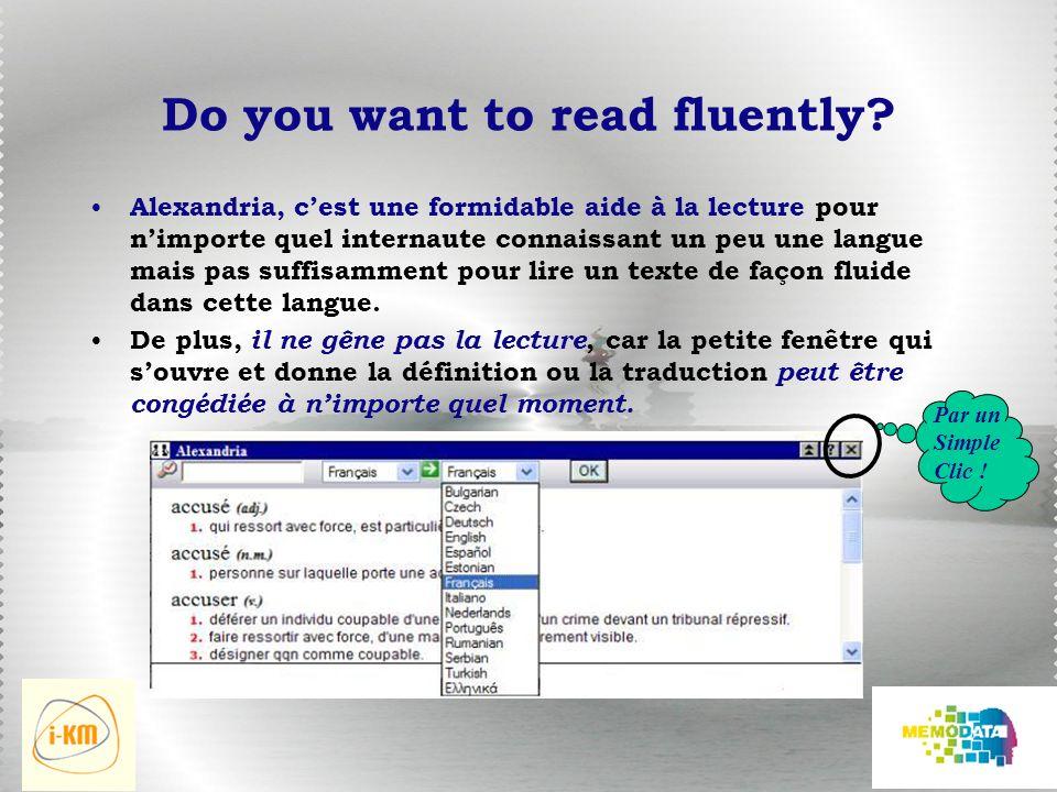 Do you want to read fluently? Alexandria, cest une formidable aide à la lecture pour nimporte quel internaute connaissant un peu une langue mais pas s