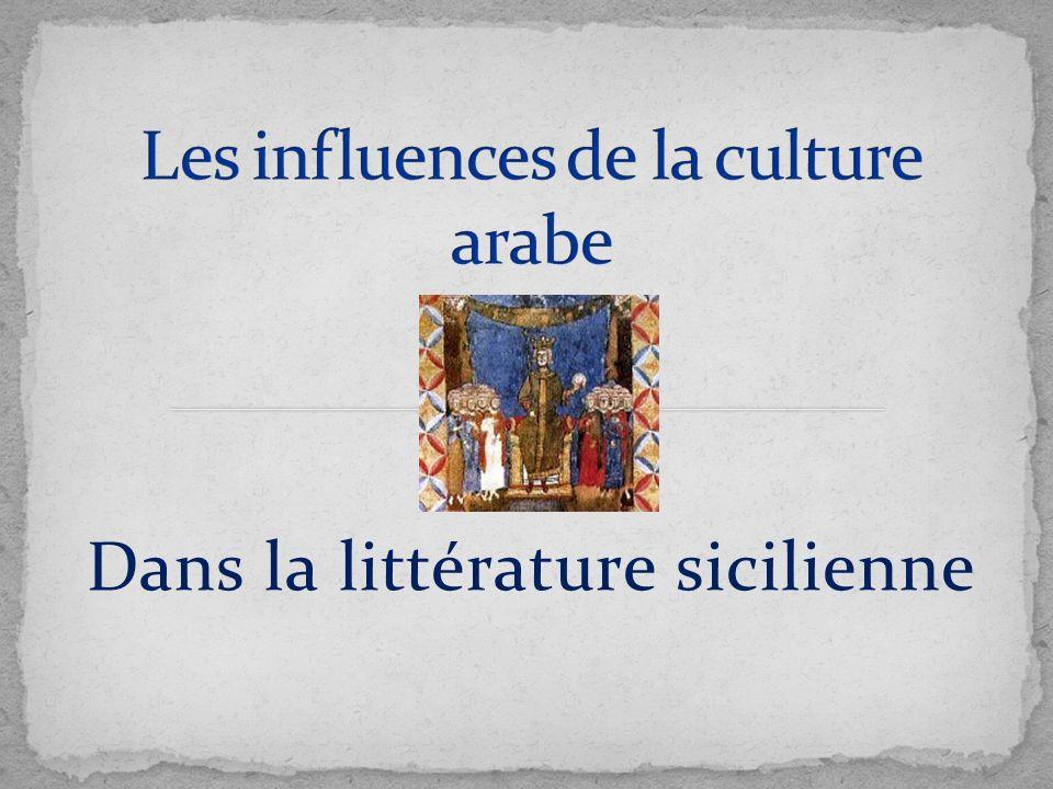 Avant de commencer à parler dinfluences orientales dans la littérature sicilienne, nous avons pensé quil serait opportun de faire un bref aperçu de la littérature sicilienne – littérature qui a exprimé certains chef- dœuvre connu aujourdhui dans le monde entier.