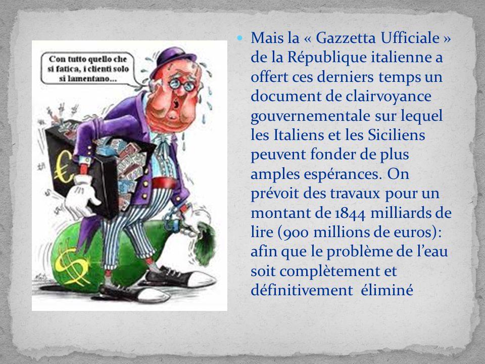 Mais la « Gazzetta Ufficiale » de la République italienne a offert ces derniers temps un document de clairvoyance gouvernementale sur lequel les Itali