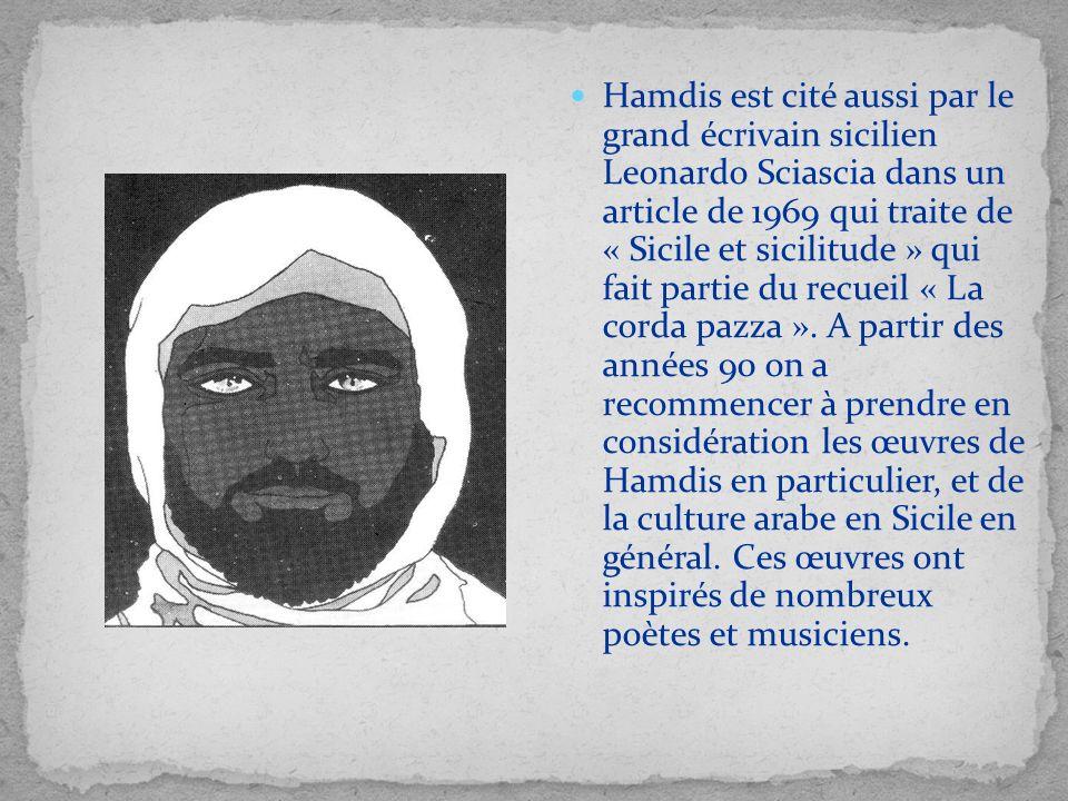 Hamdis est cité aussi par le grand écrivain sicilien Leonardo Sciascia dans un article de 1969 qui traite de « Sicile et sicilitude » qui fait partie