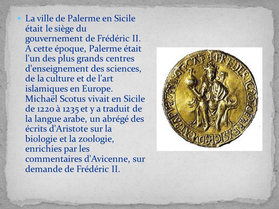 La ville de Palerme en Sicile était le siège du gouvernement de Frédéric II. A cette époque, Palerme était l'un des plus grands centres d'enseignement