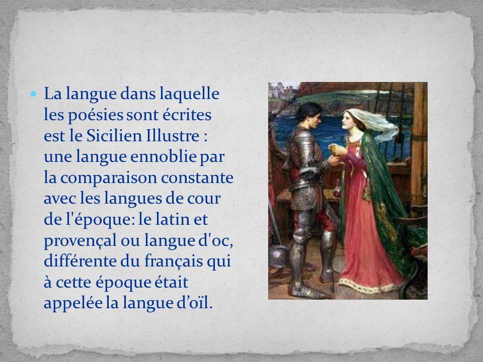 La langue dans laquelle les poésies sont écrites est le Sicilien Illustre : une langue ennoblie par la comparaison constante avec les langues de cour