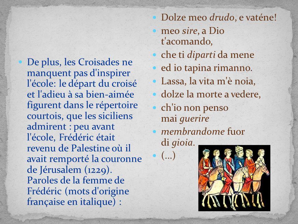 De plus, les Croisades ne manquent pas d'inspirer l'école: le départ du croisé et l'adieu à sa bien-aimée figurent dans le répertoire courtois, que le