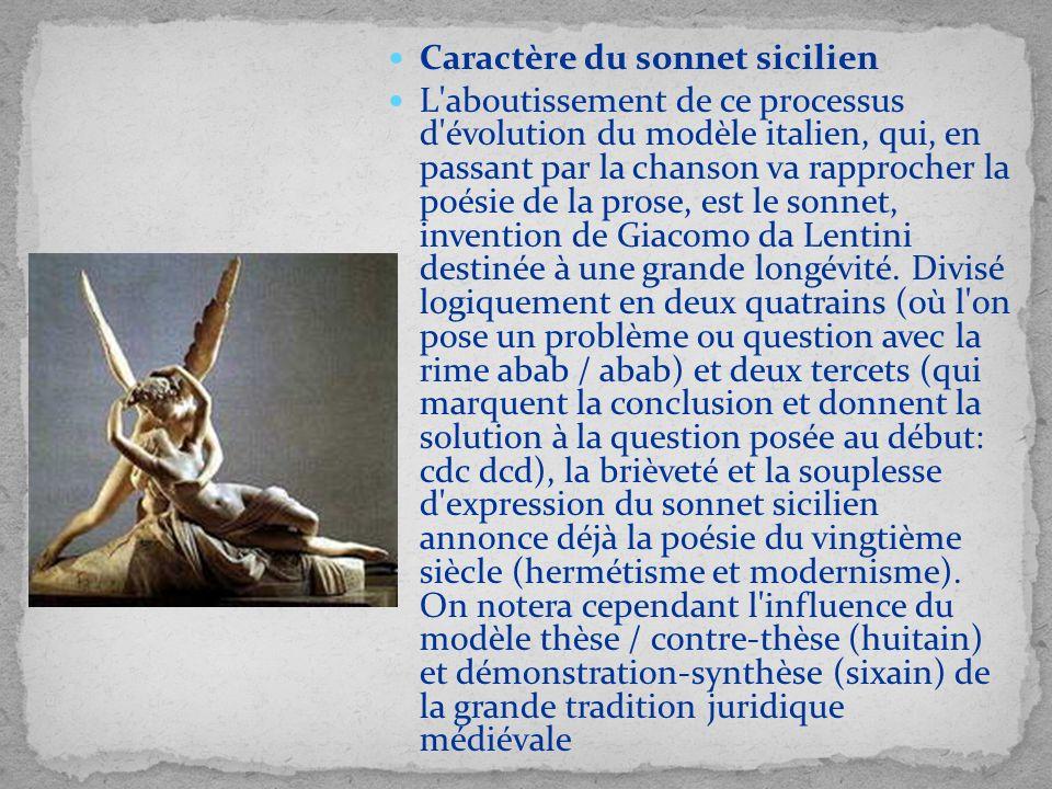 Caractère du sonnet sicilien L'aboutissement de ce processus d'évolution du modèle italien, qui, en passant par la chanson va rapprocher la poésie de