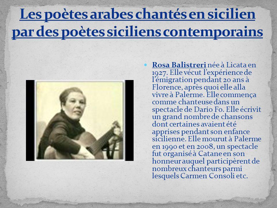 Rosa Balistreri née à Licata en 1927. Elle vécut lexpérience de lémigration pendant 20 ans à Florence, après quoi elle alla vivre à Palerme. Elle comm