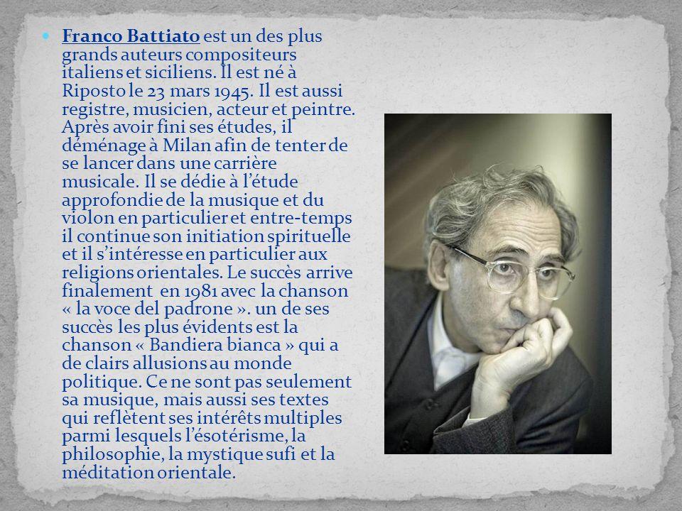 Franco Battiato est un des plus grands auteurs compositeurs italiens et siciliens. Il est né à Riposto le 23 mars 1945. Il est aussi registre, musicie