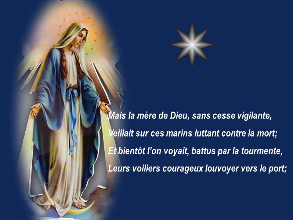 A genoux tout autour de la flamme dun cierge, Ces femmes en émoi suppliaient le destin: « Sauve-les du péril, disait-on à la Vierge, Brillante Étoile du Matin.