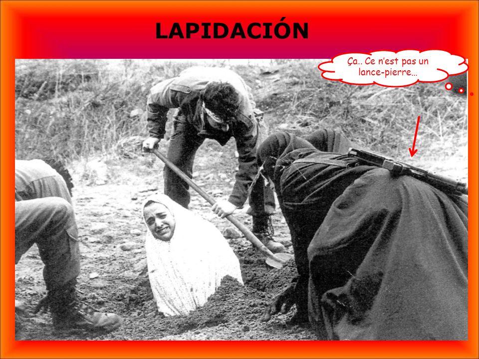 El adulterio está penado con la lapidación. La mujer es metida en el suelo en un agujero y tapada con tierra hasta el pecho. A continuación los hombre